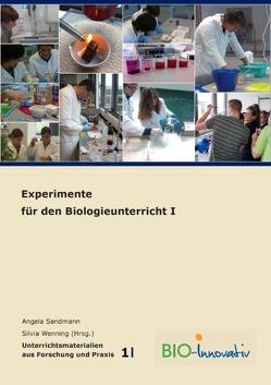 Experimente für den Biologieunterricht von Florian,  Christine, Sandmann,  Angela, Wenning,  Silvia