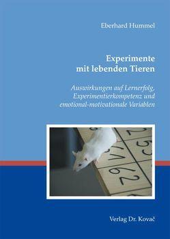 Experimente mit lebenden Tieren von Hummel,  Eberhard