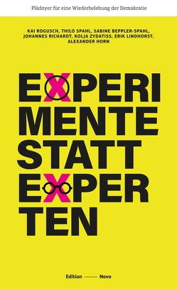 Experimente statt Experten von Beppler-Spahl,  Sabine, Horn,  Alexander, Lindhorst,  Erik, Richardt,  Johannes, Rogusch,  Kai, Spahl,  Thilo, Zydatiss,  Kolja