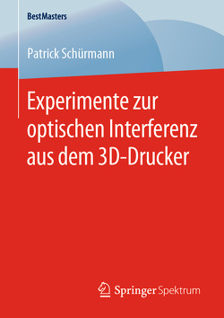 Experimente zur optischen Interferenz aus dem 3D-Drucker von Schürmann,  Patrick