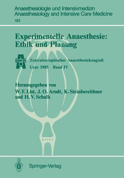 Experimentelle Anaesthesie: Ethik und Planung von Arndt,  J. O., List,  Werner F., Schalk,  Hanns V., Steinbereithner,  Karl