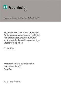 Experimentelle Charakterisierung von Designvarianten überlappend gefügter Kohlenstofffaserverbundstrukturen im Kontext der Entwicklung neuartiger Drapiertechnologien. von Fürst,  Tobias