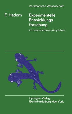 Experimentelle Entwicklungsforschung im besonderen an Amphibien von Hadorn,  Ernst