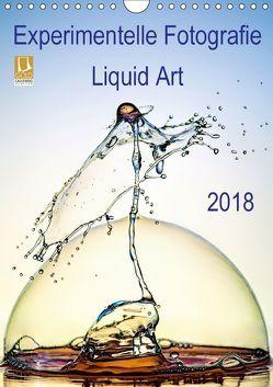 Experimentelle Fotografie Liquid Art (Wandkalender 2018 DIN A4 hoch) von Jager,  Henry
