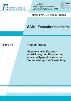 Experimentelle Konzeptentwicklung und Realisierung eines Heißgasprüfstands zur Untersuchung von Filmkühlung von Franze,  Roman