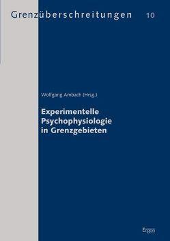 Experimentelle Psychophysiologie in Grenzgebieten von Ambach,  Wolfgang