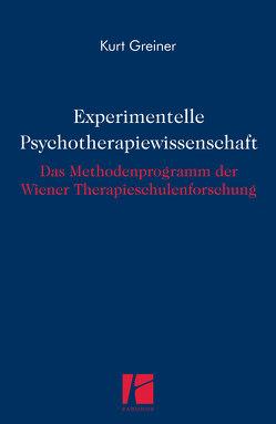 Experimentelle Psychotherapiewissenschaft von Greiner,  Kurt