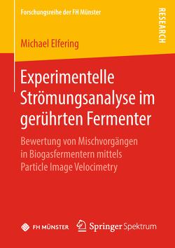 Experimentelle Strömungsanalyse im gerührten Fermenter von Elfering,  Michael