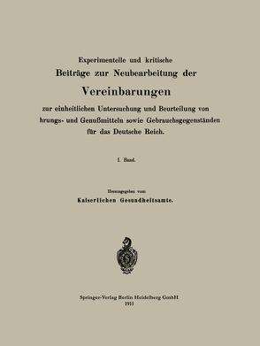 Experimentelle und kritische Beiträge zur Neubearbeitung der Vereinbarungen zur einheitlichen Untersuchung und Beurteilung von Nahrungs- und Genußmitteln sowie Gebrauchsgegenständen für das Deutsche Reich von Gesundheitsamt,  Na Kaiserliches