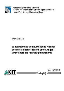 Experimentelle und numerische Analyse des Instationärverhaltens eines Abgasturboladers als Fahrzeugkomponente von Sailer,  Thomas
