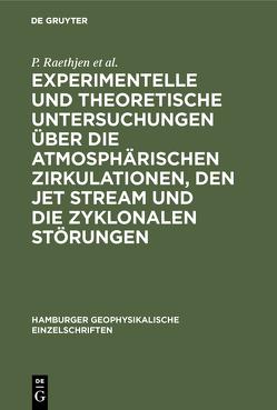Experimentelle und theoretische Untersuchungen über die atmosphärischen Zirkulationen, den jet stream und die zyklonalen Störungen von Raethjen,  Paul