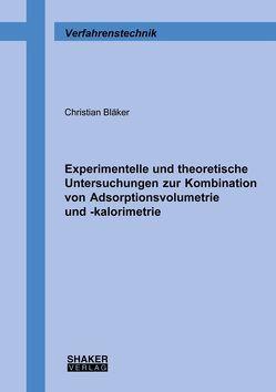 Experimentelle und theoretische Untersuchungen zur Kombination von Adsorptionsvolumetrie und -kalorimetrie von Bläker,  Christian