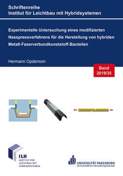 Experimentelle Untersuchung eines modifizierten Nasspressverfahrens für die Herstellung von hybriden Metall-Faserverbundkunststoff-Bauteilen von Opdemom,  Hermann