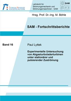 Experimentelle Untersuchung von Abgasturboladerturbinen unter stationärer und pulsierender Zuströmung von Lyttek,  Paul