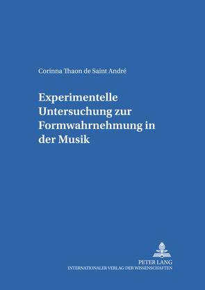 Experimentelle Untersuchung zur Formwahrnehmung in der Musik von Thaon de Saint André,  Corinna