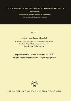 Experimentelle Untersuchungen an stark umlenkenden Überschallverzögerungsgittern von Schmalfuß,  Horst-Georg
