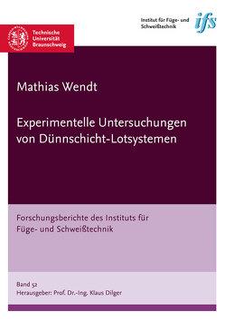 Experimentelle Untersuchungen von Dünnschicht-Lotsystemen von Wendt,  Mathias