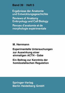 Experimentelle Untersuchungen zur Auswirkung einer einmaligen ACTH-Gabe von Hermann,  M.