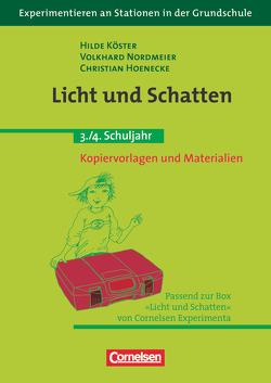 Experimentieren an Stationen in der Grundschule / Licht und Schatten von Hoenecke,  Christian, Köster,  Hilde, Nordmeier,  Volkhard