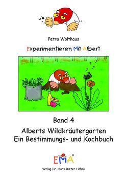 Experimentieren mit Albert Band 4: Alberts Wildkräutergarten von Wolthaus,  Petra