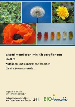 Experimentieren mit Färberpflanzen Heft 2 von Angela,  Sandmann, Annika Maria,  Schmidt, Silvia,  Wenning