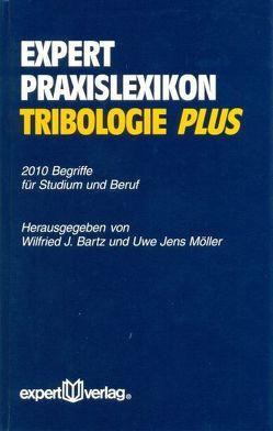 expert-Praxislexikon Tribologie PLUS von Bartz,  Wilfried J, Möller,  Uwe J., Springer,  Günter