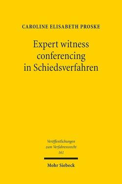 Expert witness conferencing in Schiedsverfahren von Proske,  Caroline Elisabeth
