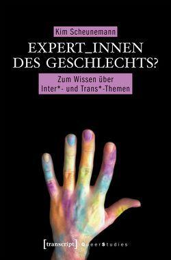 Expert_innen des Geschlechts? von Scheunemann,  Kim