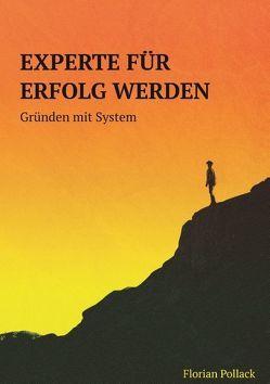 Experte für Erfolg werden von Pollack,  Florian
