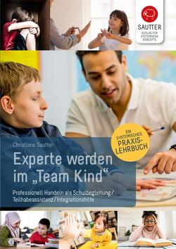 """Experte werden im """"Team Kind"""" von Sautter,  Christane"""