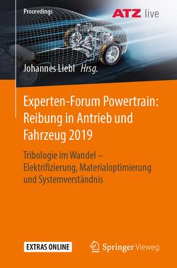 Experten-Forum Powertrain: Reibung in Antrieb und Fahrzeug 2019 von Liebl,  Johannes