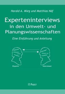Experteninterview in den Umwelt- und Planungswissenschaften von Mieg,  Harald A., Naef,  Matthias