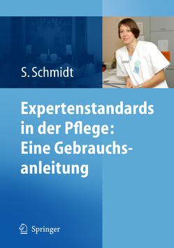 Expertenstandards in der Pflege: Eine Gebrauchsanleitung von Schmidt,  Simone