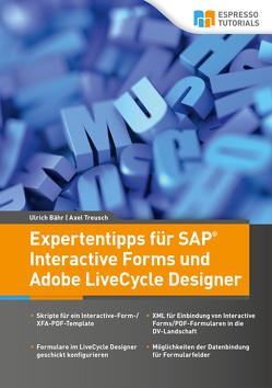 Expertentipps für SAP Interactive Forms und Adobe LiveCycle Designer von Baehr,  Ulrich, Treusch,  Axel