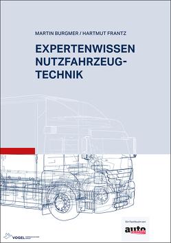Expertenwissen Nutzfahrzeugtechnik von Burgmer,  Martin, Frantz,  Hartmut