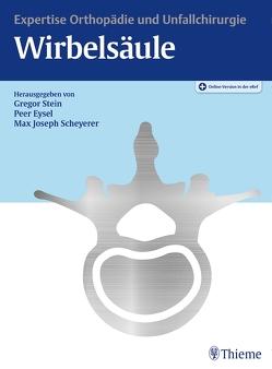 Expertise Orthopädie und Unfallchirurgie Wirbelsäule von Eysel,  Peer, Scheyerer,  Max Joseph, Stein,  Gregor