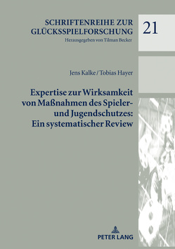 Expertise zur Wirksamkeit von Maßnahmen des Spieler- und Jugendschutzes: Ein systematischer Review von Hayer,  Tobias, Kalke,  Jens