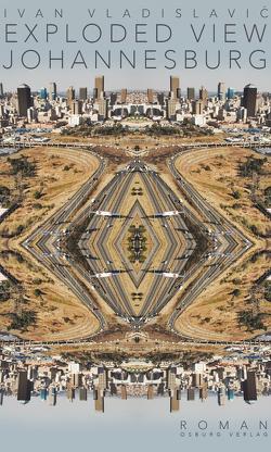 Exploded View: Johannesburg von Vladislavić,  Ivan