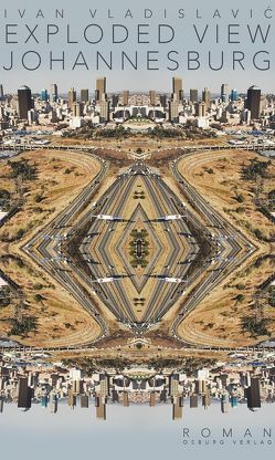 Exploded View. Johannesburg von Brückner,  Thomas, Vladislavić,  Ivan