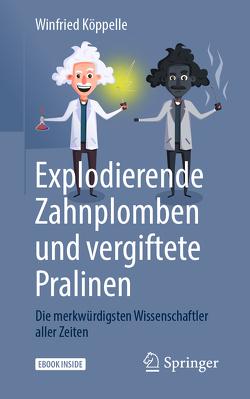 Explodierende Zahnplomben und vergiftete Pralinen von Köppelle,  Winfried