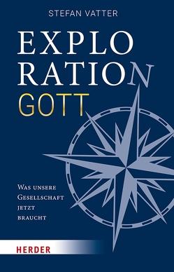 Exploration Gott von Vatter,  Stefan
