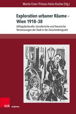 Exploration urbaner Räume – Wien 1918–38 von Erian,  Martin, Kucher,  Primus Heinz