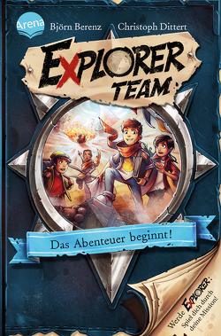 Explorer Team. Das Abenteuer beginnt! von Ach,  Philipp, Berenz,  Björn, Dittert,  Christoph