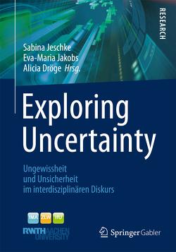 Exploring Uncertainty von Dröge,  Alicia, Jakobs,  Eva-Maria, Jeschke,  Sabina