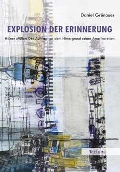 Explosion der Erinnerung von Grünauer,  Daniel