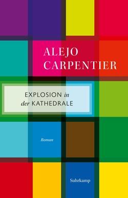 Explosion in der Kathedrale von Carpentier,  Alejo, Stiehl,  Hermann