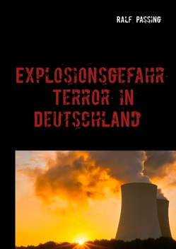 Explosionsgefahr von Passing,  Ralf