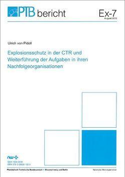 Explosionsschutz in der CTR und Weiterführung der Aufgaben in ihren Nachfolgeoranisationen von Pidoll,  Ulrich von