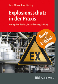 Explosionsschutz in der Praxis – mit E-Book von Laschinsky,  Lars-Oliver