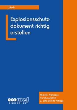 Explosionsschutzdokument richtig erstellen von Luksch,  Andreas